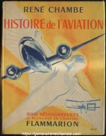 René Chambe - Histoire de l'aviation 1949 Flammarion