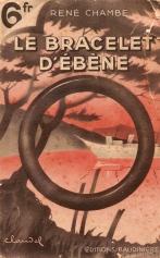 René Chambe roman bracelet d'ébène édition baudinière aventure espionnage