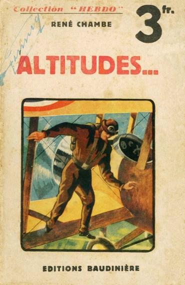René Chambe - Altitudes Ed Baudinière Hebdo 1935