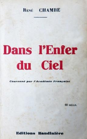 René Chambe - Dans l enfer du ciel Ed Baudinière 1947-2