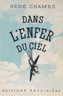 René Chambe - Dans l enfer du ciel Ed Baudinière 1947