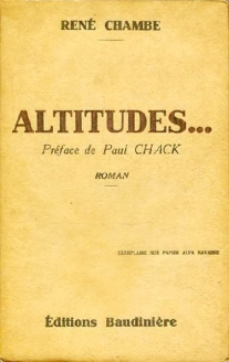 René Chambe - Altitudes Ed Baudinière 1932