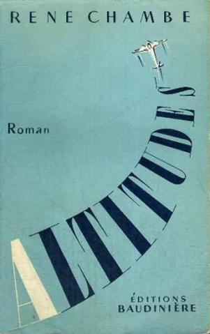 René Chambe - Altitudes Ed Baudinière 1947