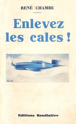 René Chambe - Enlevez les cales Ed Baudinière 1934 Grand Prix de l'Aéro-Club de France 1936