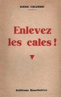 René Chambe - Enlevez les cales Ed Baudinière 1947-1