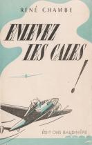 René Chambe - Enlevez les cales Ed Baudinière 1947-2