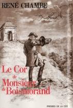 René Chambe - Le cor de M de Boismorand Ed P de la Cité 1971