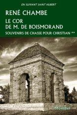 René Chambe - Le cor de Monsieur de Boismorand Ed Montbel 2013