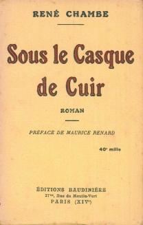 René Chambe - Sous le casque de cuir Ed Baudinière 1928