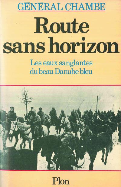 René Chambe - Route sans horizon Ed Plon 1981