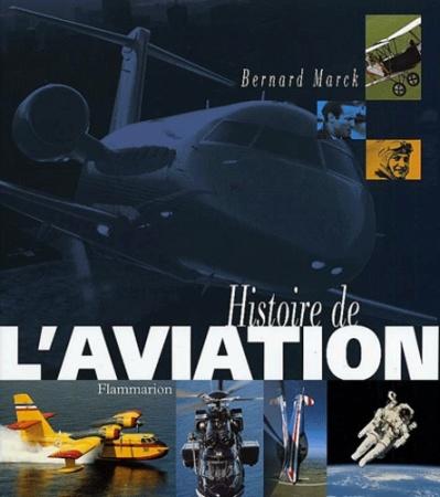 René Chambe - Bernard Marck Histoire de l aviation Ed Flammarion 2001