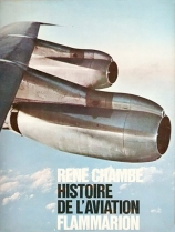 René Chambe - Histoire de l'aviation Ed Flammarion 1963