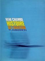 René Chambe - Histoire de l'aviation Ed Flammarion 1972