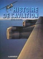 René Chambe - Histoire de l'aviation Ed Flammarion 1980